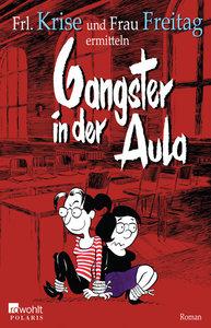 Gangster in der Aula. Frl. Krise und Frau Freitag ermitteln