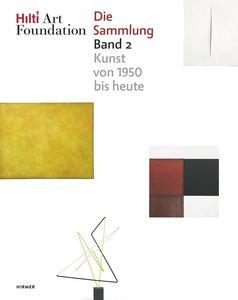 Hilti Art Foundation. Die Sammlung, Form und Farbe - Kunst von 1