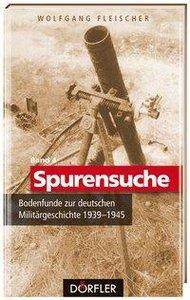 Spurensuche 04: Bodenfunde zur deutschen Militärgeschichte 1939-