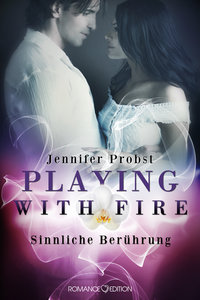 Playing with Fire - Sinnliche Berührung