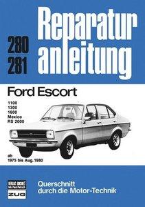 Ford Escort 1100, 1300, 1600, Mexico, RS 2000 (ab 1975 bis Augus