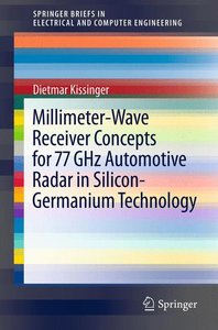 Millimeter-Wave Receiver Concepts for 77 GHz Automotive Radar in