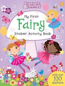 Scholastic Activities: My First Fairy Sticker Activity Book