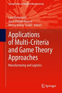 Applications of Multi-Criteria and Game Theory Approaches