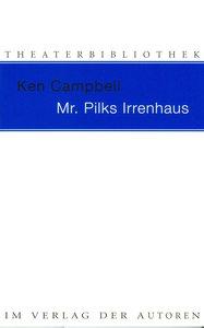 Mr. Pilks Irrenhaus sowie nachgelassene Texte von Henry Pilk