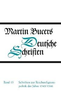 Schriften zur Reichsreligionspolitik der Jahre 1545/1546