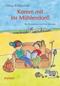 Komm mit ins Mühlendorf!