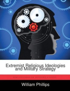 Extremist Religious Ideologies and Military Strategy