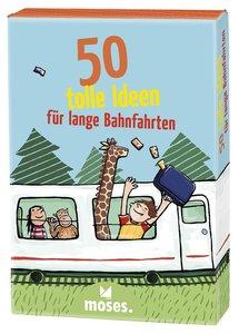50 tolle Ideen für lange Bahnfahrten