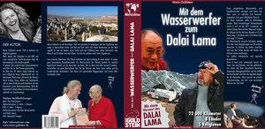 Mit dem Wasserwerfer zum Dalai Lama