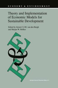 Theory and Implementation of Economic Models for Sustainable Dev