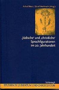 ' Jüdische' und ' christliche' Sprachfigurationen im 20. Jahrhun