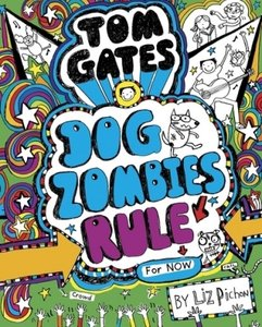 Tom Gates 11: Dogzombies Rule (Nearly)