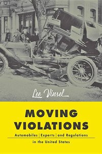 Moving Violations: Automobiles, Experts, and Regulations in the