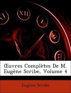 OEuvres Complètes De M. Eugène Scribe, Volume 4