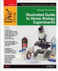 Illustrated Guide to Home Biology Experiments
