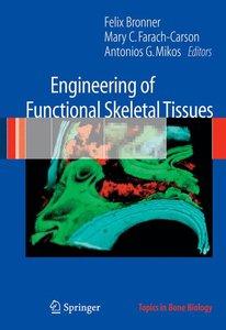 Engineering of Functional Skeletal Tissues