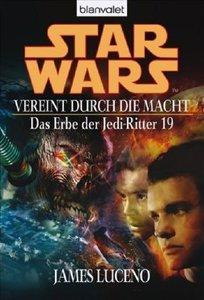 Star Wars. Das Erbe der Jedi-Ritter 19. Vereint durch die Macht