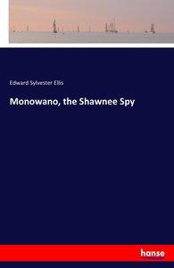 Monowano, the Shawnee Spy