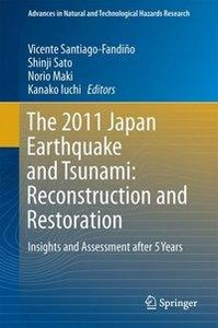 The 2011 Japan Earthquake and Tsunami: Reconstruction and Restor