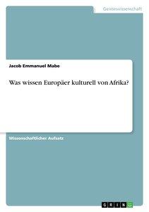 Was wissen Europäer kulturell von Afrika?