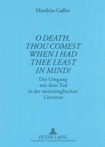 O Death, thou comest when I had thee least in mind!