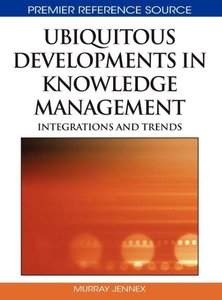 Ubiquitous Developments in Knowledge Management: Integrations an