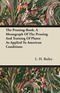 The Pruning-Book. A Monograph Of The Pruning And Training Of Pla