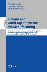 Holonic and Multi-Agent Systems for Manufacturing