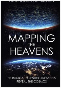 Mapping the Heavens: The Radical Scientific Ideas That Reveal th