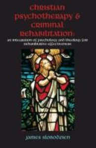 Christian Psychotherapy & Criminal Rehabilitation