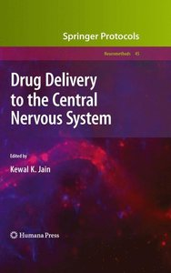 Drug Delivery to the Central Nervous System