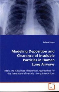Modeling Deposition and Clearance of Insoluble Particles in Huma