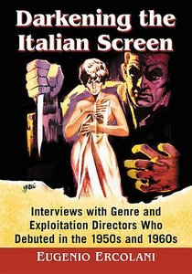 Darkening the Italian Screen: Interviews with Genre and Exploita