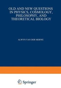 Old and New Questions in Physics, Cosmology, Philosophy, and The