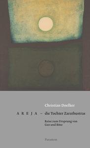 Areja - die Tochter Zarathustras