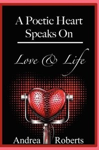 A Poetic Heart Speaks on Love & Life