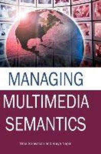 Managing Multimedia Semantics