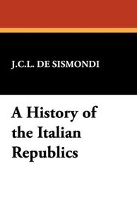 A History of the Italian Republics