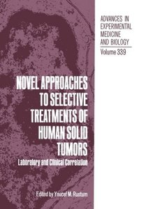 Novel Approaches to Selective Treatments of Human Solid Tumors