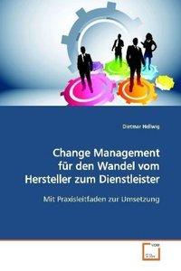 Change Management für den Wandel vom Hersteller zum Dienstleiste