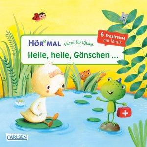 Hör mal: Verse für Kleine: Heile, heile, Gänschen ...