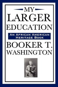 My Larger Education (an African American Heritage Book)