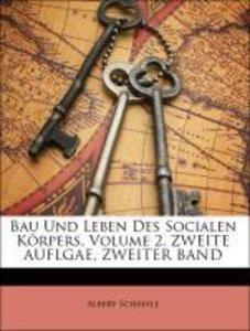 Bau Und Leben Des Socialen Körpers, Volume 2. ZWEITE AUFLGAE, ZW