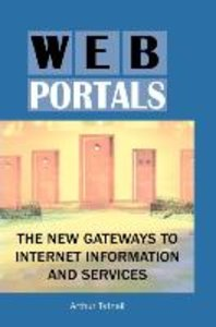 Web Portals: The New Gateways to Internet Information and Servic