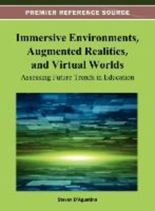 Immersive Environments, Augmented Realities, and Virtual Worlds:
