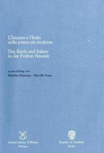 Das Reich und Italien in der Frühen Neuzeit / L'Impero e l'Itali