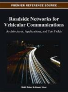 Roadside Networks for Vehicular Communications: Architectures, A