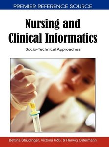 Nursing and Clinical Informatics: Socio-Technical Approaches