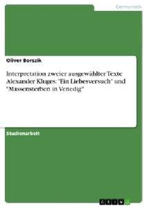 """Interpretation zweier ausgewählter Texte Alexander Kluges: """"Ein"""